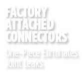 One piece construction eliminates joint leaks
